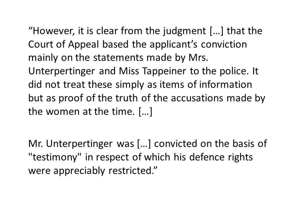 However, it is clear from the judgment […] that the Court of Appeal based the applicant's conviction mainly on the statements made by Mrs.